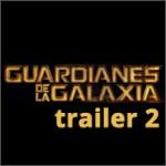 trailer 2 de 'Los guardianes de la galaxia'