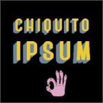 Chiquito ipsum
