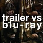 trailer vs blu-ray