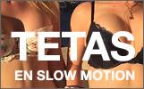Tetas en slow motion