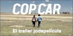 Trailer de COP CAR o joderte una película